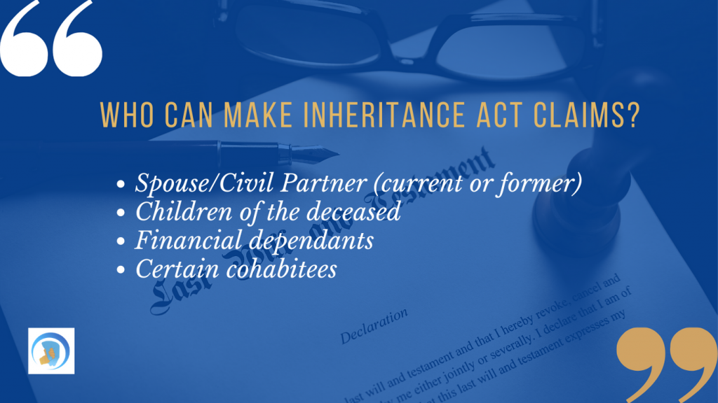 From spouses to children, many financial dependents can make inheritance act claims against a will